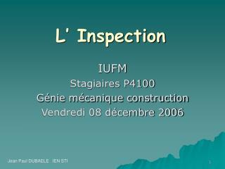 L' Inspection