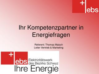 Ihr Kompetenzpartner in Energiefragen