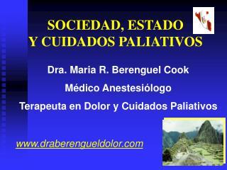 Dra. Maria R. Berenguel Cook Médico Anestesiólogo Terapeuta en Dolor y Cuidados Paliativos