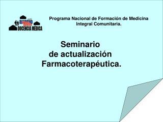 Seminario  de actualización  Farmacoterapéutica.