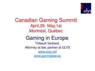 Canadian Gaming Summit April,29- May,1st Montréal, Québec