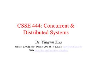 CSSE 444: Concurrent  Distributed Systems