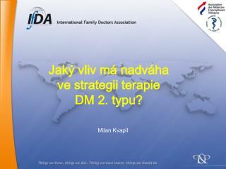 Jaký vliv má nadváha ve strategii terapie DM 2. typu?