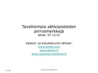 Tavallisimpia sähköpisteiden piirrosmerkkejä lähde: ST 13.51