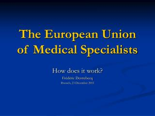 The European Union of Medical Specialists