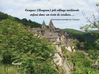 Conques (Aveyron) joli village médiévale enfoui dans un écrin de verdure …