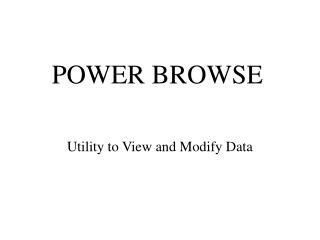 POWER BROWSE