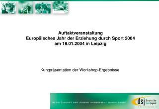 Auftaktveranstaltung Europäisches Jahr der Erziehung durch Sport 2004 am 19.01.2004 in Leipzig