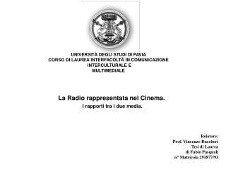 Relatore: Prof. Vincenzo Buccheri Tesi di Laurea di Fabio Pasquali n° Matricola 291877/93