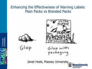 Enhancing the Effectiveness of Warning Labels:  Plain Packs vs Branded Packs