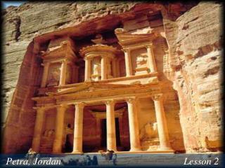 Petra, Jordan                                                 Lesson 2
