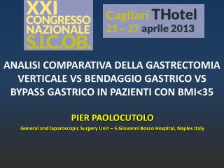 PIER PAOLOCUTOLO General and laparoscopic Surgery Unit – S.Giovanni Bosco Hospital, Naples Italy