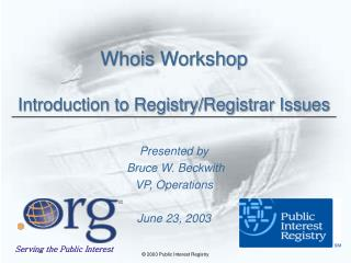 Whois Workshop Introduction to Registry/Registrar Issues