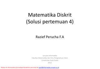 Matematika Diskrit ( Solusi pertemuan  4)