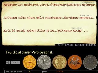 Mite de les edats:          or                     plata                 bronze.