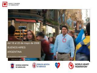 del 18 al 22 de mayo de 2008 BUENOS AIRES ARGENTINA DE PACIENTES A POBLACIONES