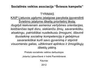 """Socialin ės veiklos asociacija """"Šviesos kampelis"""" TYRIMAS"""