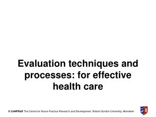 Evaluation techniques and processes: for effective health care