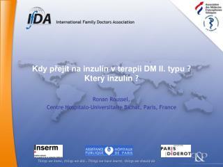 Kdy přejít na inzulín v terapii DM II. typu  ? Který inzulín  ?