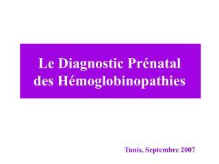 Le Diagnostic Prénatal des Hémoglobinopathies