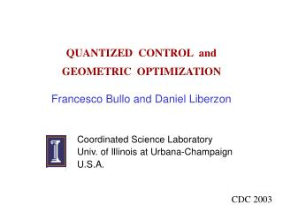 QUANTIZED  CONTROL  and GEOMETRIC  OPTIMIZATION