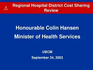 Honourable Colin Hansen Minister of Health Services UBCM September 24, 2003