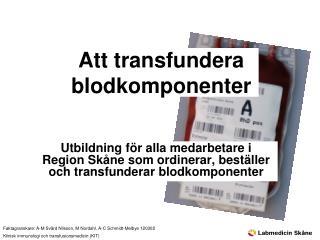 Att transfundera blodkomponenter
