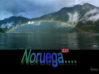 Noruega....