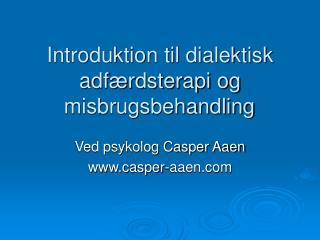 Introduktion til dialektisk adf rdsterapi og misbrugsbehandling