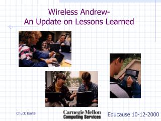 Wireless Andrew- An Update on Lessons Learned