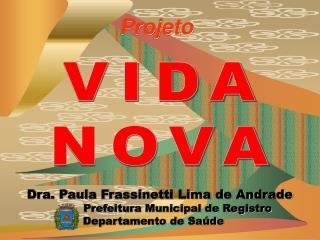 Dra. Paula Frassinetti Lima de Andrade           Prefeitura Municipal de Registro