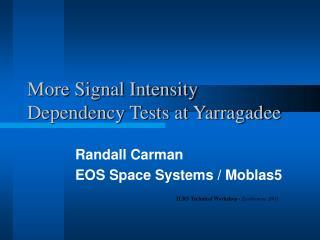 More Signal Intensity Dependency Tests at Yarragadee