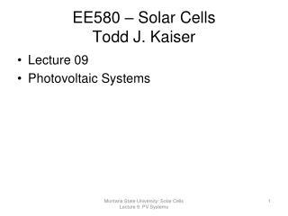 EE580   Solar Cells Todd J. Kaiser