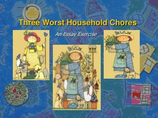 Three Worst Household Chores