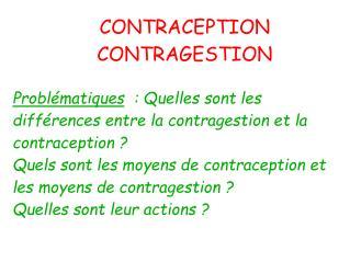 CONTRACEPTION  CONTRAGESTION