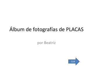 Álbum de fotografías de PLACAS