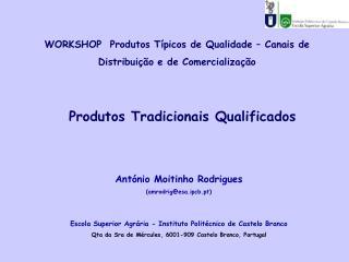 WORKSHOP  Produtos Típicos de Qualidade – Canais de Distribuição e de Comercialização