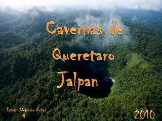 Cavernas de Queretaro Jalpan