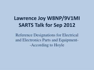 Lawrence Joy W8NP/9V1MI SARTS Talk for Sep 2012