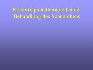 Radiofrequenztherapie bei der Behandlung des Schnarchens