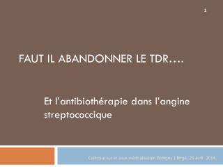 Faut il abandonner le TDR….