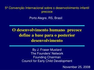 O desenvolvimento humano precoce define a base para o posterior desenvolvimento