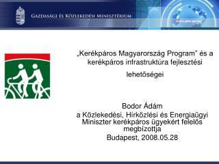 """""""Kerékpáros Magyarország Program"""" és a kerékpáros infrastruktúra fejlesztési lehetőségei"""