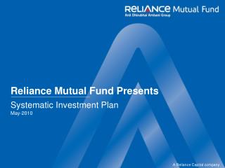 Reliance Mutual Fund Presents Systematic Investment Plan  May-2010