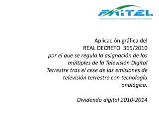Aplicación gráfica del REAL DECRETO  365/2010