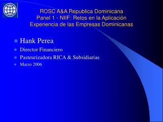 ROSC AA Republica Dominicana Panel 1 - NIIF: Retos en la Aplicaci n Experiencia de las Empresas Dominicanas