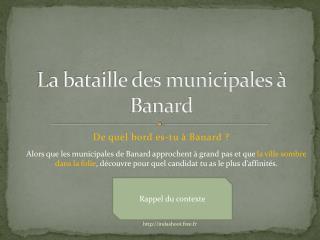 La bataille des municipales à Banard