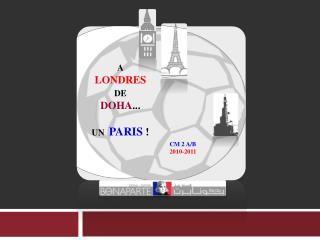 A LONDRES  DE DOHA ... UN   PARIS  !