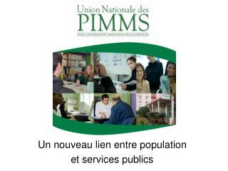 Un nouveau lien entre population  et services publics