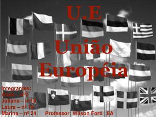 U.E União Européia